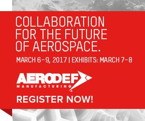 AeroDef Manufacturing 2017 - Collaboration for the Future of Aerospace