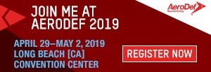 Join Me at AeroDef 2019 | April 29-May 2, 2019 | Register Now