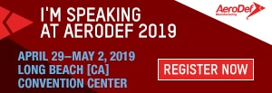 I'm Speaking at AeroDef 2019 | April 29-May 2, 2019 | Register Now